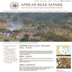Tanzanie 10 nuits (Parcs du nord - Rencontres tribus) - Voyage privé sur mesure