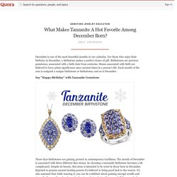 What Makes Tanzanite A Hot Favorite Among Decem... - Gemstone Jewelry Education - Quora