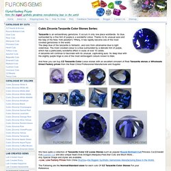 Cubic Zirconia Tanzanite Color CZ Loose Stones Tanzanite Color Stones China Wholesale and Supplier - Cubic Zirconia Stones,CZ Loose Stones,Lab Created Gemstones and Synthetic Gemstones China Manufacturer And Wholesale