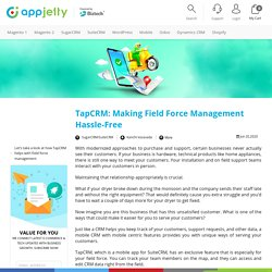 TapCRM: Making Field Force Management Hassle-Free