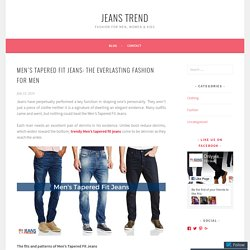Men's Tapered Fit Jeans: The Everlasting Fashion for Men – Jeans Trend