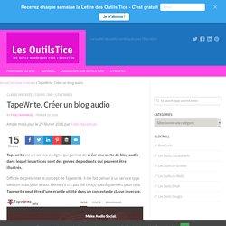 TapeWrite. Créer un blog audio – Les Outils Tice
