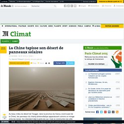 La Chine tapisse son désert de panneaux solaires