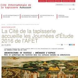 La Cité de la tapisserie accueille les Journées d'Étude 2016 de l'AFET - 24/10/16
