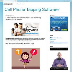 4 Reasons Why You Should Choose Spy monitoring software for cell phones!