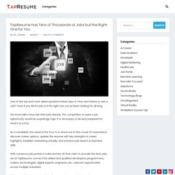 TapResume has Tens of Thousands of Jobs but the Right One for You -