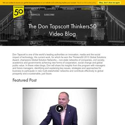 The Don Tapscott Thinkers50 Video Blog - Thinkers 50