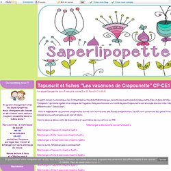 """Tapuscrit et fiches """"Les vacances de Crapounette"""" CP-CE1"""