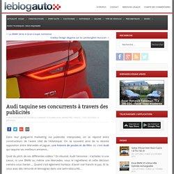 Audi taquine ses concurrents à travers des publicités