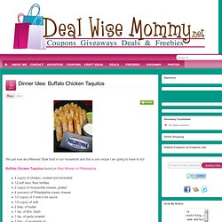 Dinner Idea: Buffalo Chicken Taquitos | Deal Wise Mommy | Coupons | Giveaways | Deals | Freebies
