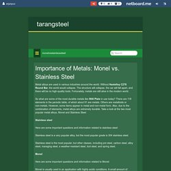 Importance of Metals: Monel vs. Stainless Steel