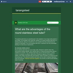 What are the advantages of the round stainless steel tube?