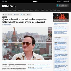 Quentin Tarantino has written his resignation letter with Once Upon a Time in Hollywood