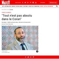 """Tareq Oubrou - """"Tout n'est pas absolu dans le Coran"""""""