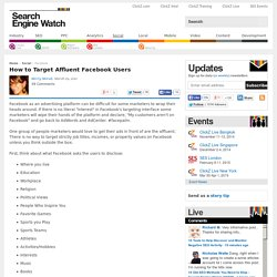 How to Target Affluent Facebook Users - Search Engine Watch (SEW)
