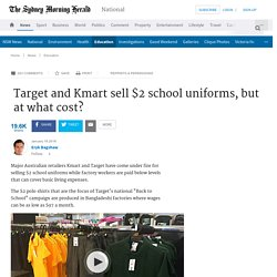 Target and Kmart sell $2 school uniforms, but at what cost?