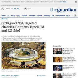 GCHQ and NSA targeted charities, Germans, Israeli PM and EU chief