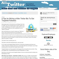 3 Tips for Writing a Killer Twitter Bio To Get Targeted Followers
