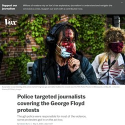 Police targeted journalists covering the George Floyd protests