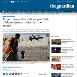 41 men targeted but 1,147 people killed: US drone strikes – the facts on the ground