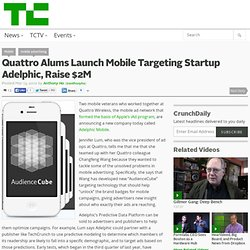Quattro Alums Launch Mobile Targeting Startup Adelphic, Raise $2M