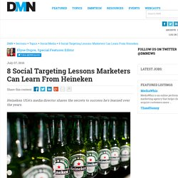 8 Social Targeting Lessons Marketers Can Learn From Heineken - DMN