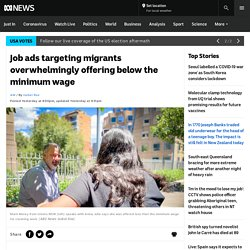 Job ads targeting migrants overwhelmingly offering below the minimum wage - ABC News