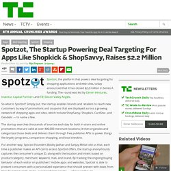 Spotzot, The Startup Powering Deal Targeting For Apps Like Shopkick & ShopSavvy, Raises $2.2 Million