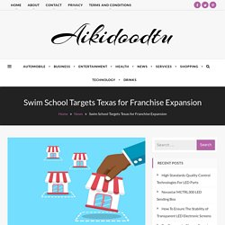 Swim School Targets Texas for Franchise Expansion