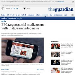 BBC targets social media users with Instagram video news
