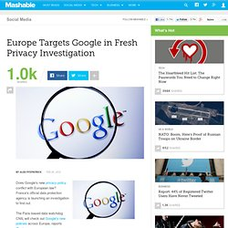 Europe Targets Google in Fresh Privacy Investigation