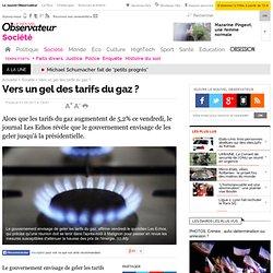 Vers un gel des tarifs du gaz ? - Société