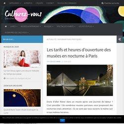 Les tarifs et heures d'ouverture des musées en nocturne à Paris