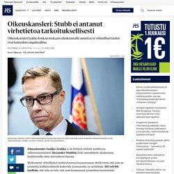 Oikeuskansleri: Stubb ei antanut virhetietoa tarkoituksellisesti - Alexander Stubb - Politiikka
