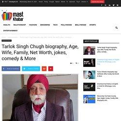 Tarlok Singh Chugh biography, Age, Wife, Family, Net Worth, jokes, comedy & More