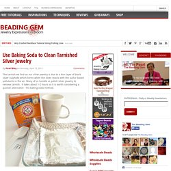 Use Baking Soda to Clean Tarnished Silver Jewelry ~ The Beading Gem's Journal