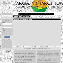 The Tarosophy Tarot Town - A Social Space for Tarot Exchange, Discussion & Sharing