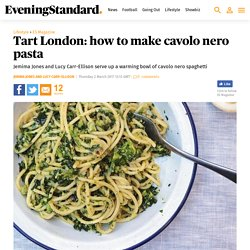 Tart London: how to make cavolo nero pasta