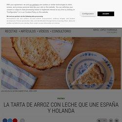 La tarta de arroz con leche que une España y Holanda