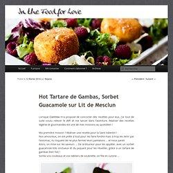 Hot Tartare de Gambas, Sorbet Guacamole sur Lit de Mesclun