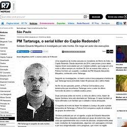 PM Tartaruga, o serial killer do Capão Redondo?