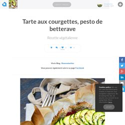 Tarte aux courgettes, pesto de betterave