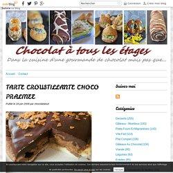 TARTE CROUSTILLANTE CHOCO PRALINEE