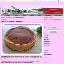 LA TARTE AU FROMAGE DE MAMIE'FRIED