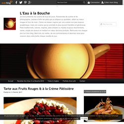 Tarte aux Fruits Rouges & à la Crème Pâtissière
