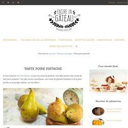 Tarte poire pistache