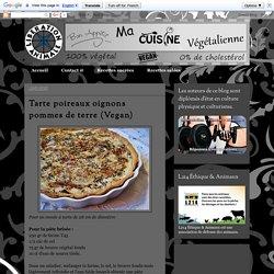 Ma Cuisine Végétalienne: Tarte poireaux oignons pommes de terre (Vegan)
