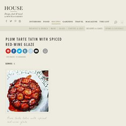 Plum Tarte Tatin With Spiced Red-Wine Glaze - Recipes