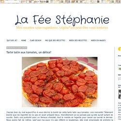 La Fée Stéphanie: Tarte tatin aux tomates, un délice!
