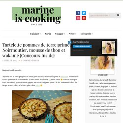 Tartelette pommes de terre primeur de Noirmoutier, mousse de thon et wakamé {Concours Inside} - Marine is Cooking